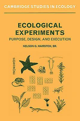 Ecological ExperiHommests Purpose Design and Execution by Hairston & Nelson G.