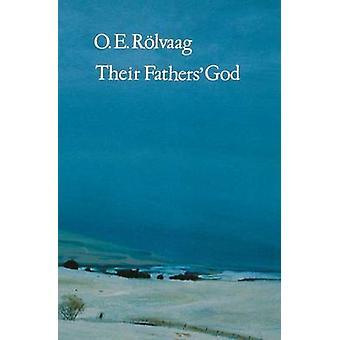 Their Fathers God by Rolvaag & O E