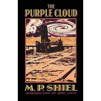 The Purple Cloud by Shiel & M. P.