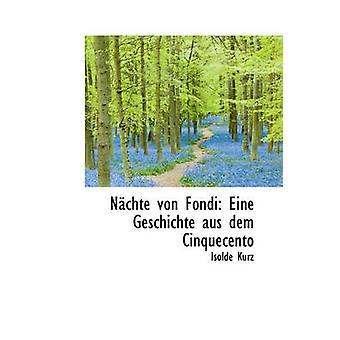 Nchte von Fondi Eine Geschichte aus dem Cinquecento by Kurz & Isolde