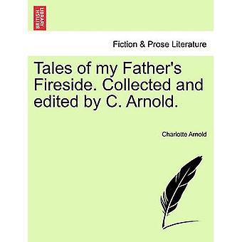 Historier om mine fedre Fireside. Samlet og redigert av C. Arnold. av Arnold & Charlotte