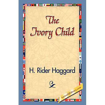 El niño de Marfil por Haggard y H. Rider