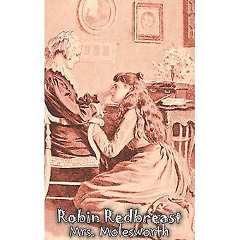 Robin Redbreast by Mrs. Molesworth Fiction Historical by Mrs. Molesworth