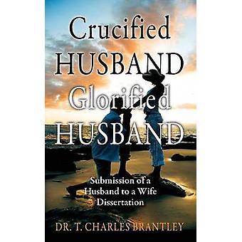 Mari crucifié glorifié mari soumission d'un mari à la femme, le mémoire de Brantley & T. Charles