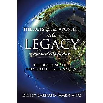 The Acts of The Apostles the Legacy continues by Emenaha amenAha & Dr. Ify