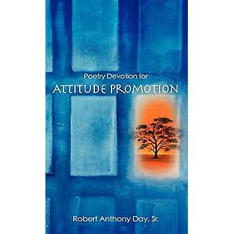 Poetry Devotion for Attitude Promotion by Day & Sr. & Robert Anthony
