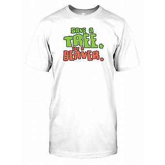 Save A Tree Eat A Beaver - Funny Joke Mens T Shirt