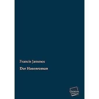 Der Hasenroman by Jammes & Francis