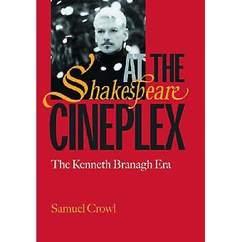Shakespeare im Cineplex - The Kenneth Branagh Era (Neuauflage) von