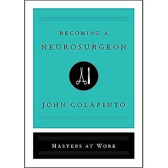 Becoming a Neurosurgeon (Masters at Work)
