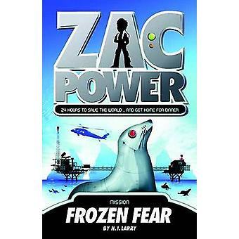 Frozen Fear by H I Larry - Ash Oswald - 9780312346560 Book