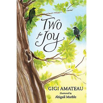 Two for Joy by Gigi Amateau - Abigail Marble - 9780763630102 Book