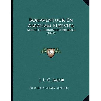 Bonaventuur En Abraham Elzevier - Kleine Letterkundige Bijdrage (1841)