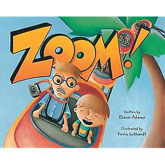 Zoom! by Diane Adams - Kevin Luthardt - 9781561456833 Book