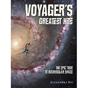 Voyager's Greatest Hits - The Epic Trek to Interstellar Space by Alexa