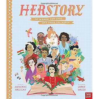 HerStory - 50 Women and Girls Who Shook the World by Katherine Halliga