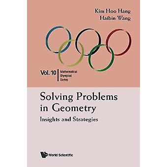 Solving Problems In Geometry - Insights And Strategies For Mathematica