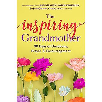 The Inspiring Grandmother - 90 Days of Devotions - Prayer & Encouragem