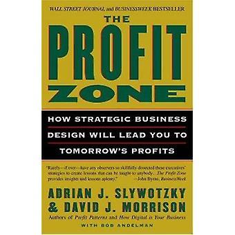 Profit Zone - the by Slywotzky Adrian - 9780812933048 Book