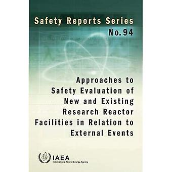 Approaches to Safety Evaluation of New and Existing Research Reactor Facilities in Relation to External Events: Safety Reports Series No. 94