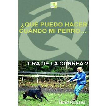 KNS Ediciones What can I do when my Perro..tira belt? (Dogs , Training Aids , Behaviour)