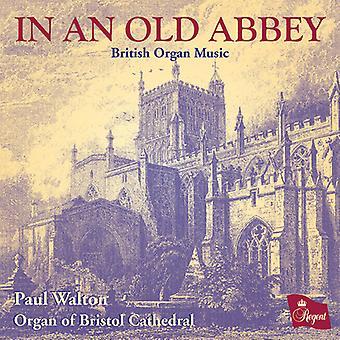Paul Walton - importation USA dans une ancienne abbaye-britannique musique d'orgue [CD]