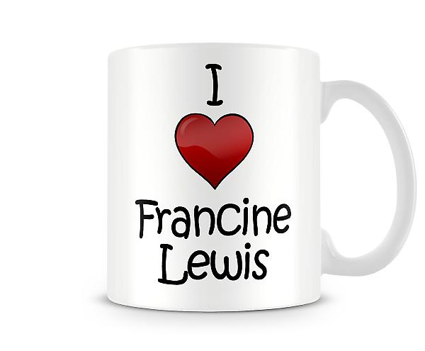 Amo la tazza stampata Francine Lewis