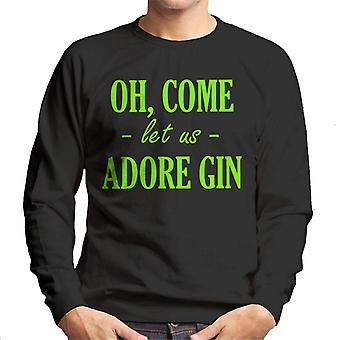Oh Come Let Us Adore Gin Christmas Men's Sweatshirt