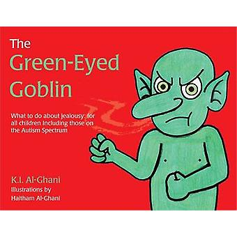 The Green-Eyed Goblin - What to Do About Jealousy for All Children Inc