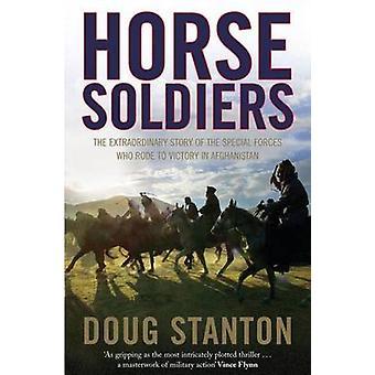 Soldados - la extraordinaria historia de un grupo de fuerzas especiales W del caballo