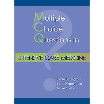 Multiple Choice Questions in Intensive Care Medicine by Steve Beningt