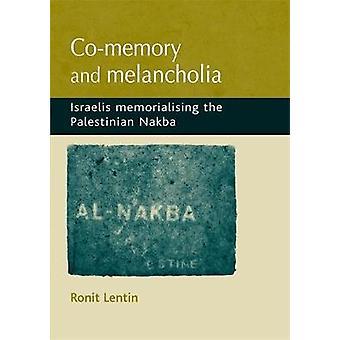 CoMemory y melancolía por Ronit Lentin