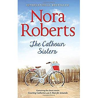 Les soeurs de Calhoun: Courtiser Catherine / un homme pour Amanda (femmes de Calhoun, tome 1)