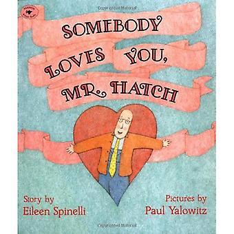 Somebody Loves You, Mr Hatch