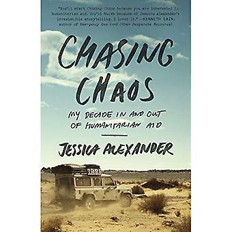Chasing Chaos: Mes dix années dans et hors de l'aide humanitaire