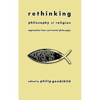 Philosophie der Religion zu überdenken: Ansätze aus der kontinentalen Philosophie