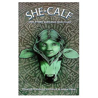 The She-Calf and Other Quechua Folk Tales