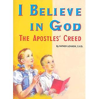 I Believe in God: The Apostles' Creed