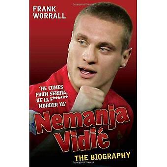 Nemanja Vidic - The Biography