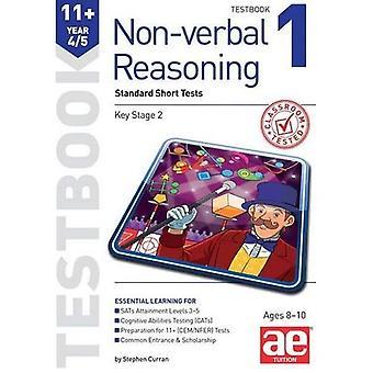 11+ Non-verbal Reasoning Year 4/5 Testbook 1: Standard Short Tests