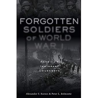 Forgotten Soldiers of World� War I: America's Immigrant� Doughboys