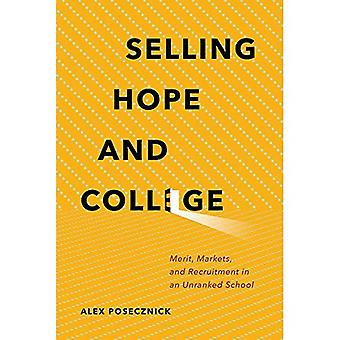 Selling Hope and College: Merit, Markets, and Recruitment in an Unranked School