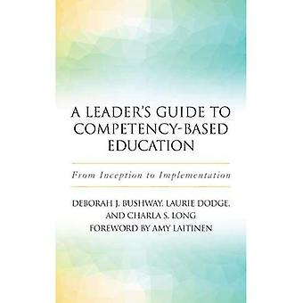 A Leader's Guide to Competency-Based Education: From Inception to Implementation