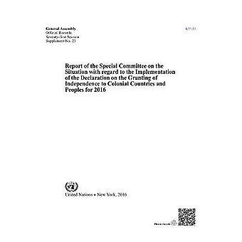 Relazione della Commissione speciale sulla situazione per quanto riguarda l'attuazione della dichiarazione per la concessione dell'indipendenza ai paesi coloniali e popoli per il 2016 (dati ufficiali)