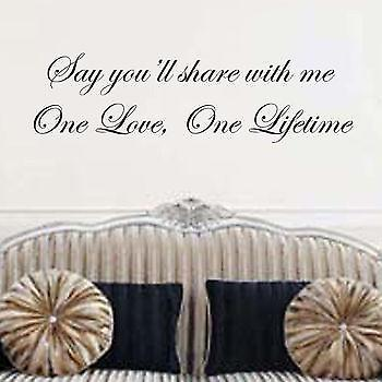 One love, one lifetime Wall sticker