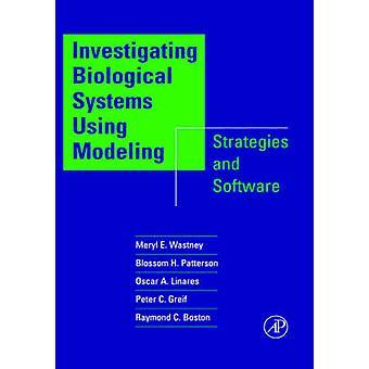 Undersøge biologiske systemer ved hjælp af modellering strategier og Software med CDROM af Wastney & Meryl E.