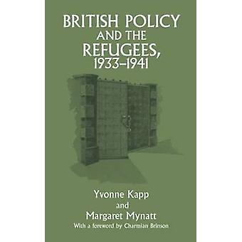 British Policy and the Refugees 19331941 by Kapp & Yvonne