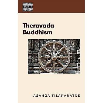 Bouddhisme Theravada la vue des anciens de Tilakaratne & Asanga