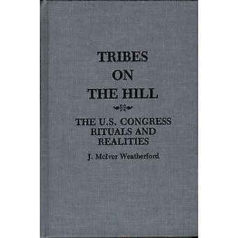 Tribes on the Hill The U.S. CongressRituals and Realities by Weatherford & Jack