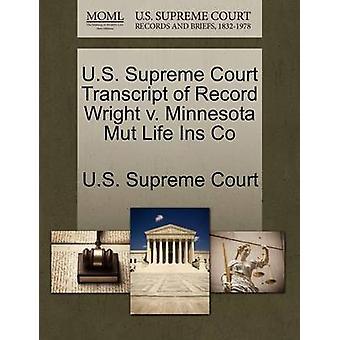 U.S. Supreme Court Transcript of Record Wright v. Minnesota Mut Life Ins Co by U.S. Supreme Court